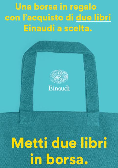>Acquista 2 libri Einaudi a scelta e avrai in omaggio una bellissima borsa