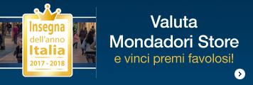 Valuta Mondadori Store e vinci premi favolosi!