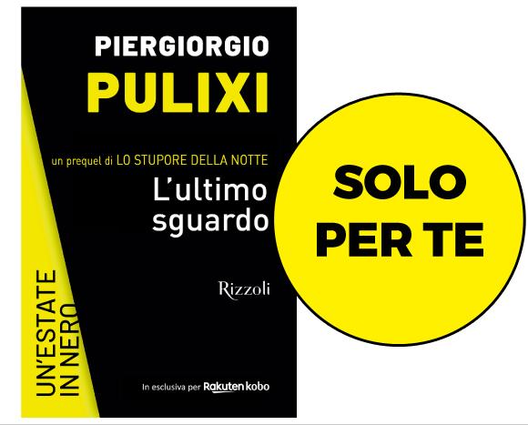 Promozione Mondadori-Kobo: in regalo l'eBook L'ultimo sguardo di Piergiorgio Pulixi in esclusiva!