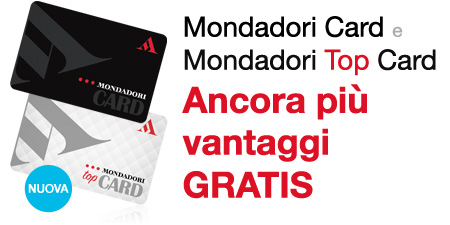 Mondadori Card e Mondadori Top Card, ancora più vantaggi gratis